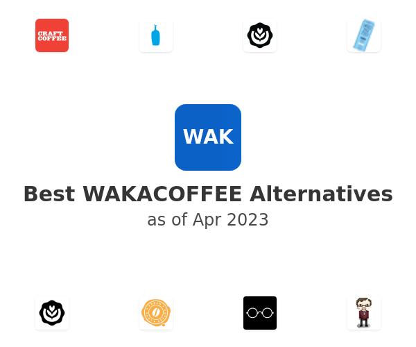 Best WAKACOFFEE Alternatives