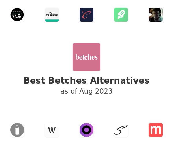Best Betches Alternatives