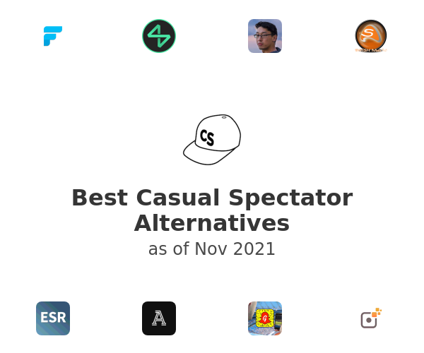 Best Casual Spectator Alternatives