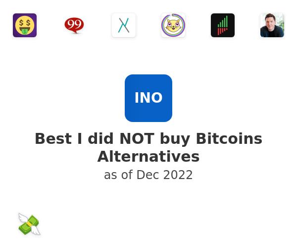 Best I did NOT buy Bitcoins Alternatives
