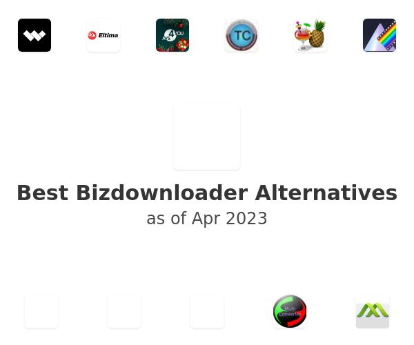 Best Bizdownloader Alternatives