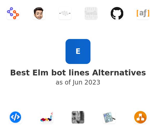 Best Elm bot lines Alternatives