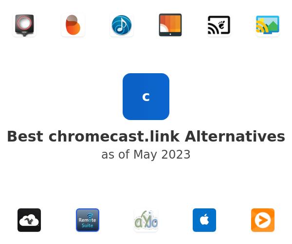 Best chromecast.link Alternatives