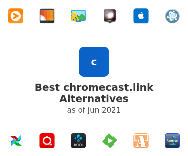 Best chromecast.link Alternatives