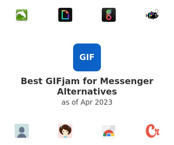 Best GIFjam for Messenger Alternatives