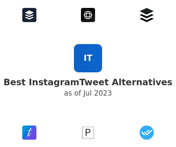 Best InstagramTweet Alternatives