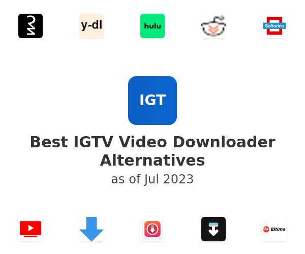 Best IGTV Video Downloader Alternatives