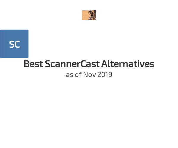 Best ScannerCast Alternatives