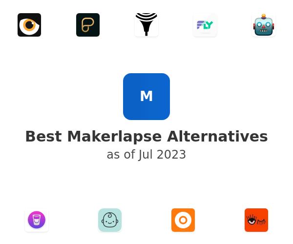 Best Makerlapse Alternatives