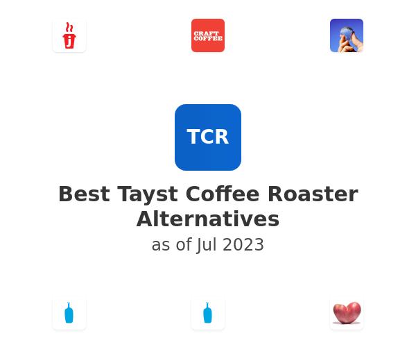 Best Tayst Coffee Roaster Alternatives