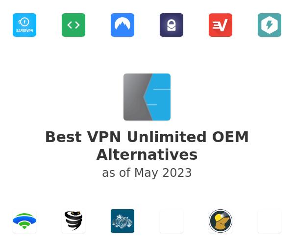 Best VPN Unlimited OEM Alternatives