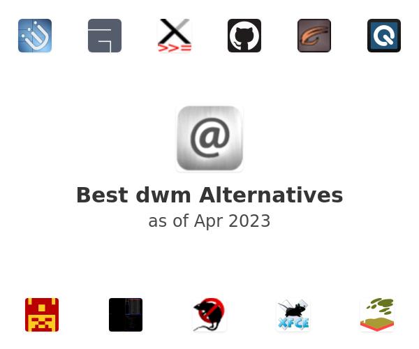 Best dwm Alternatives