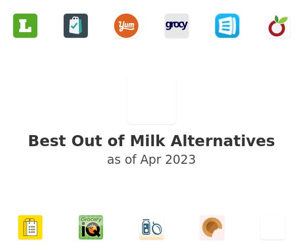 Best Out of Milk Alternatives