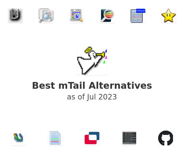 Best mTail Alternatives