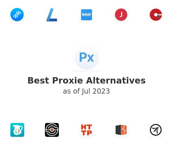 Best Proxie Alternatives