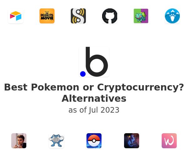 Best Pokemon or Cryptocurrency? Alternatives