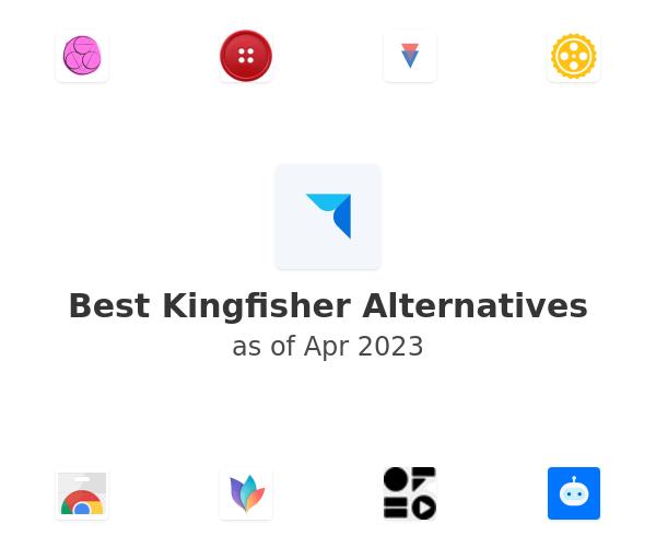 Best Kingfisher Alternatives
