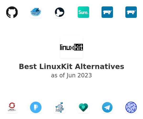 Best LinuxKit Alternatives
