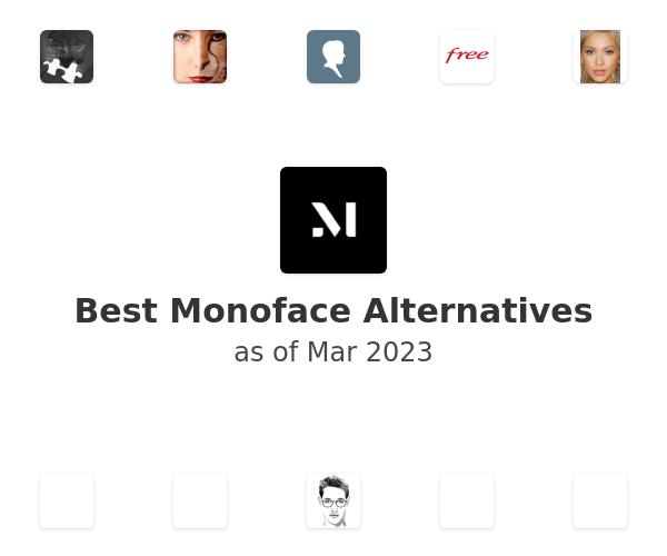 Best Monoface Alternatives