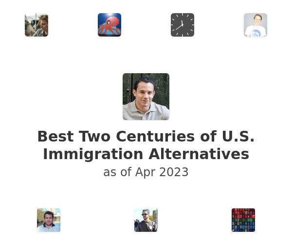Best Two Centuries of U.S. Immigration Alternatives
