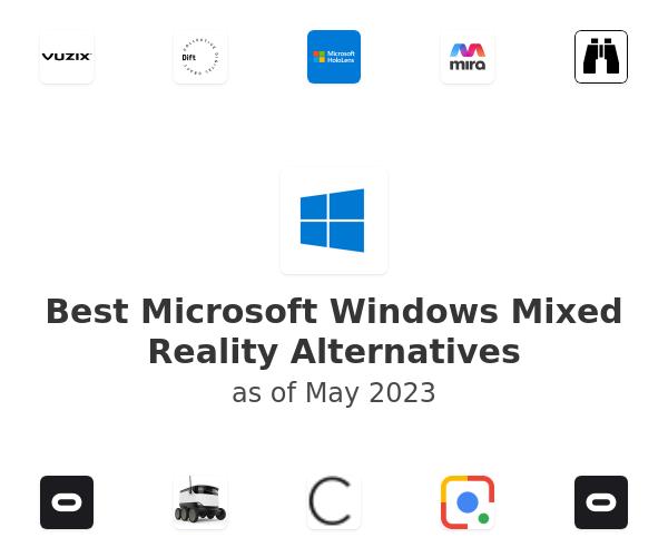 Best Microsoft Windows Mixed Reality Alternatives
