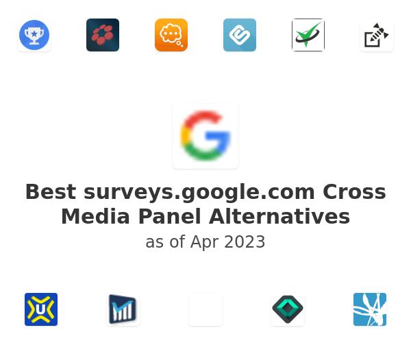 Best surveys.google.com Cross Media Panel Alternatives