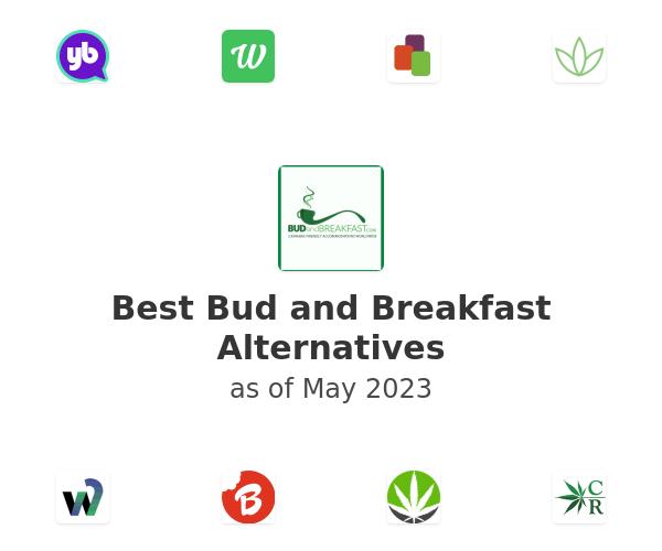 Best Bud and Breakfast Alternatives
