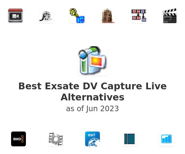 Best Exsate DV Capture Live Alternatives