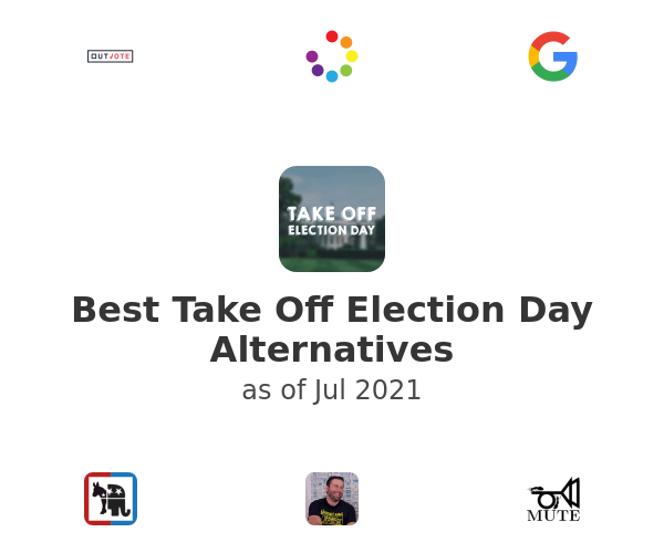 Best Take Off Election Day Alternatives