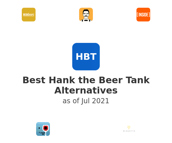 Best Hank the Beer Tank Alternatives
