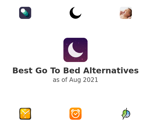 Best Go To Bed Alternatives