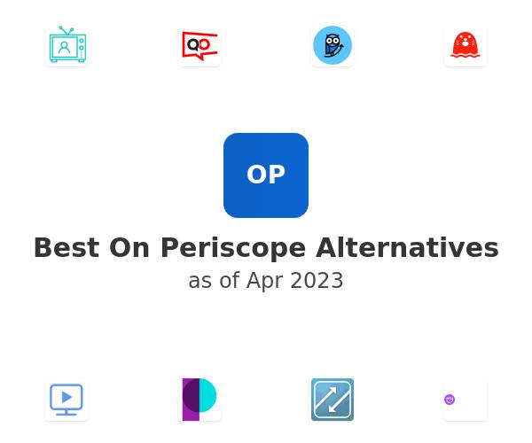 Best On Periscope Alternatives