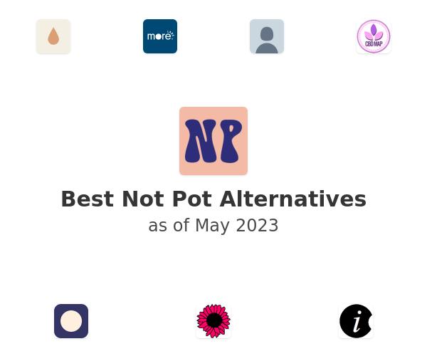 Best Not Pot Alternatives