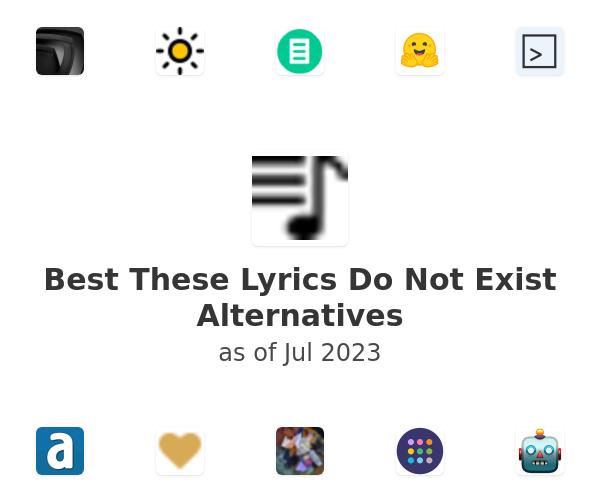 Best These Lyrics Do Not Exist Alternatives