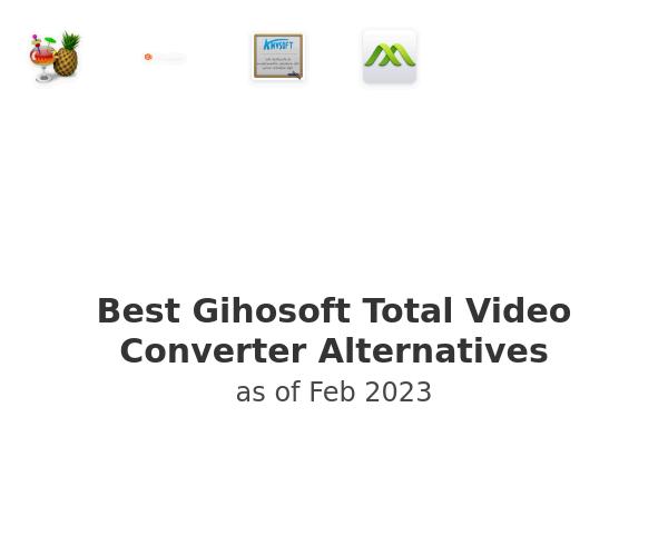 Best Gihosoft Total Video Converter Alternatives
