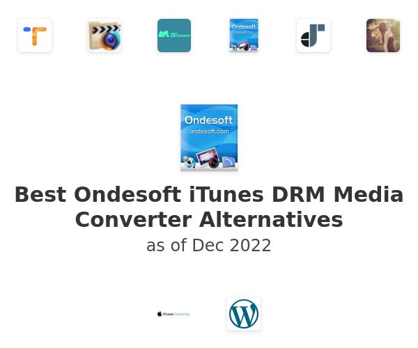 Best Ondesoft iTunes DRM Media Converter Alternatives