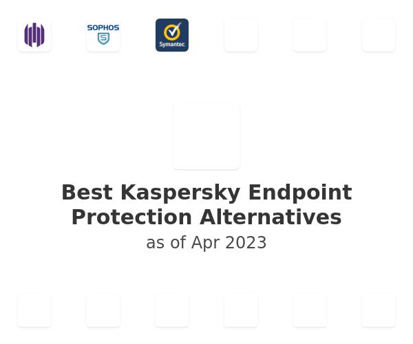 Best Kaspersky Endpoint Protection Alternatives