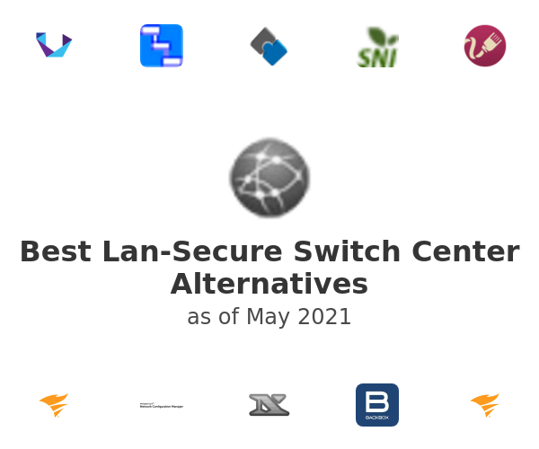Best Lan-Secure Switch Center Alternatives