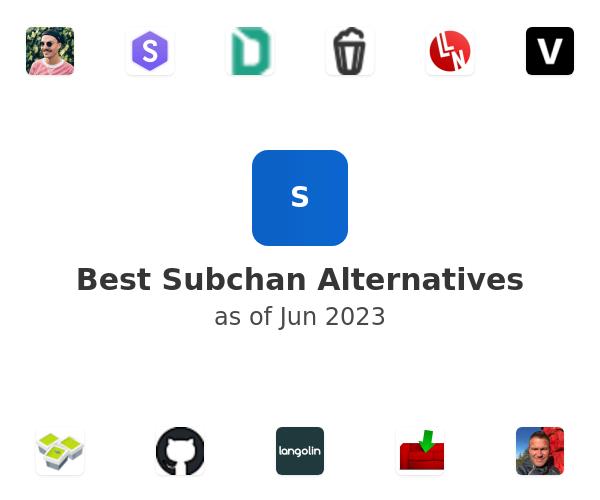 Best Subchan Alternatives