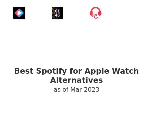 Best Spotify for Apple Watch Alternatives