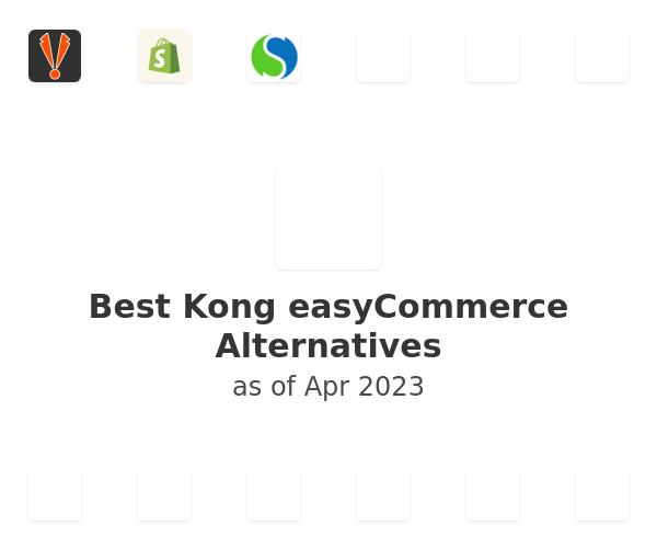 Best Kong easyCommerce Alternatives