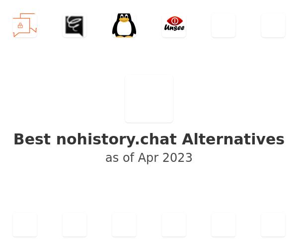 Best nohistory.chat Alternatives