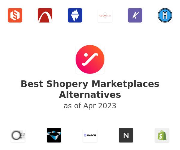 Best Shopery Marketplaces Alternatives