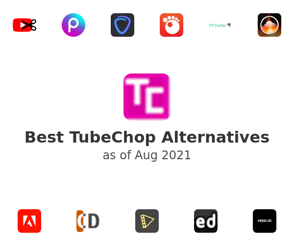 Best TubeChop Alternatives
