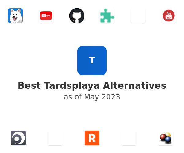 Best Tardsplaya Alternatives