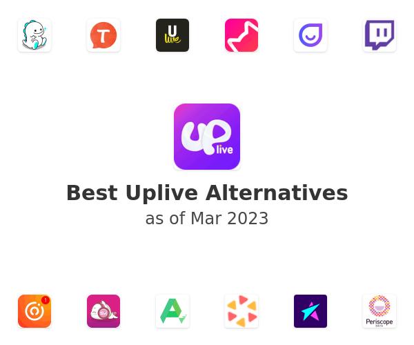 Best Uplive Alternatives