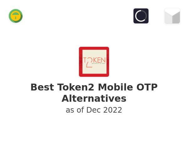 Best Token2 Mobile OTP Alternatives