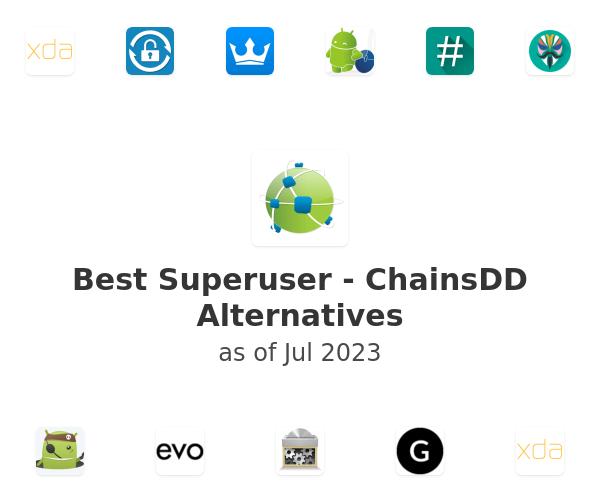 Best Superuser - ChainsDD Alternatives