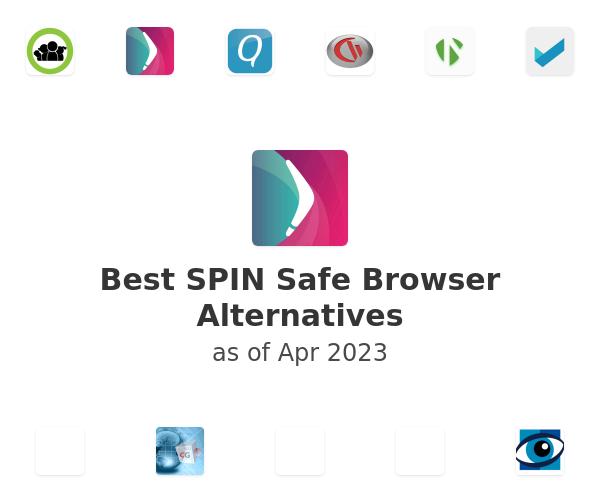 Best SPIN Safe Browser Alternatives