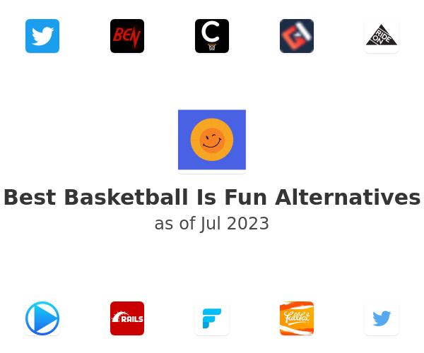 Best Basketball Is Fun Alternatives
